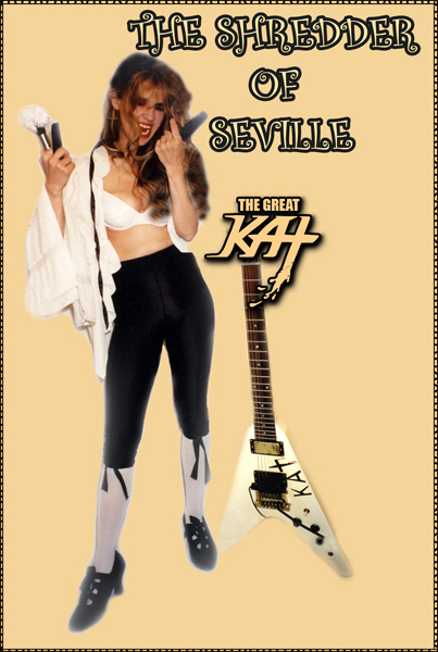 "The Great Kat ""THE SHREDDER OF SEVILLE""!"
