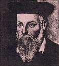 "NOSTRADAMUS, 16th Century Prophet, Physician and Astrologer who wrote ""THE PROPHECIES"" and Allegedly Predicted the RISE of NAPOLEON, HITLER, the BOMBING of HIROSHIMA, WORLD WAR I and the 9/11 ATTACKS."