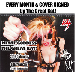 "NEW CALENDAR! EVERY MONTH & COVER Personalized Autographed By The Great Kat: 2016 METAL CALENDAR from THE GREAT KAT! """"METAL GODDESS THE GREAT KAT!"" 8x11 Color Photo Wall Calendar!"