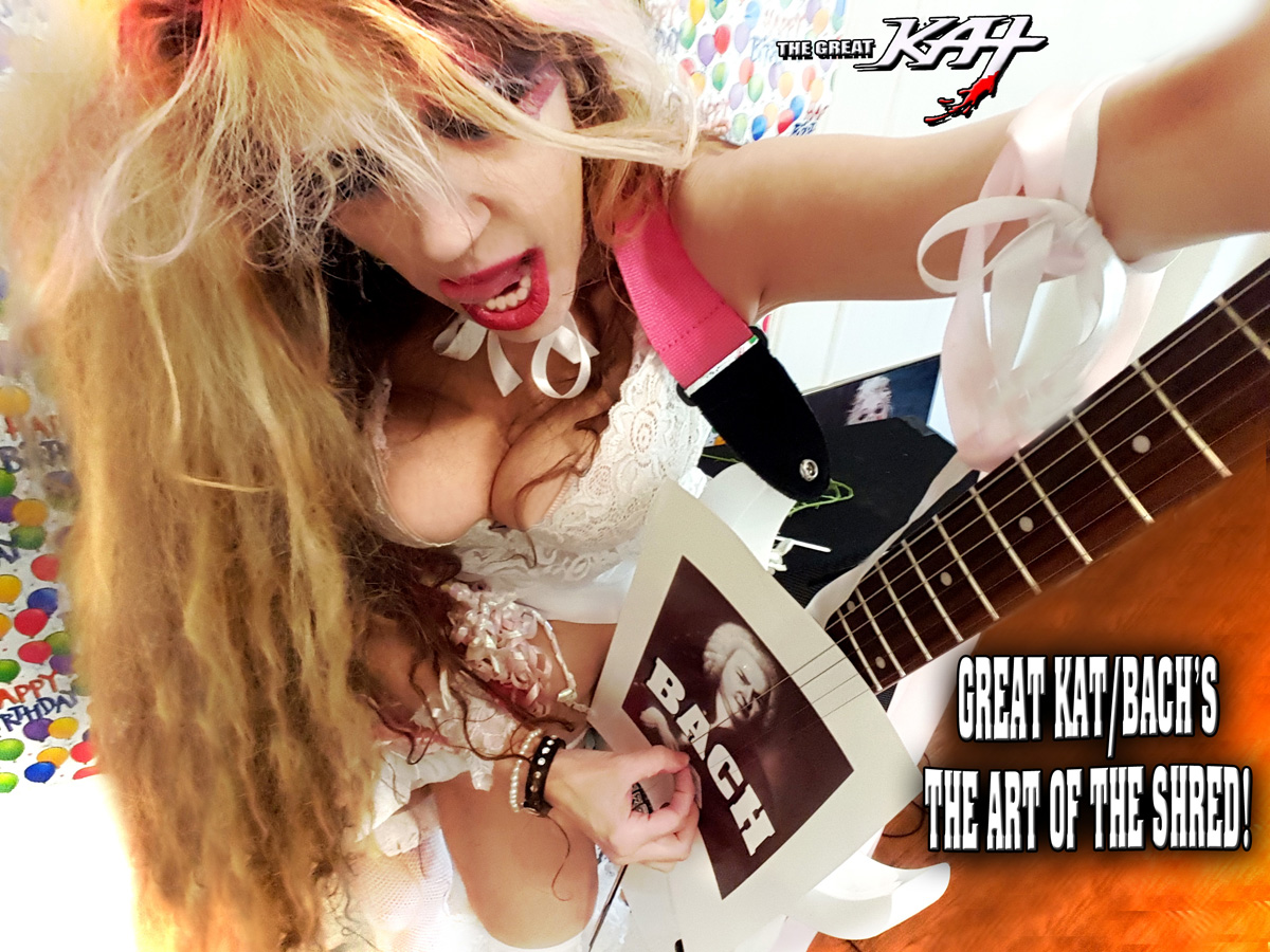 GREAT KAT/BACH'S THE ART OF THE SHRED!