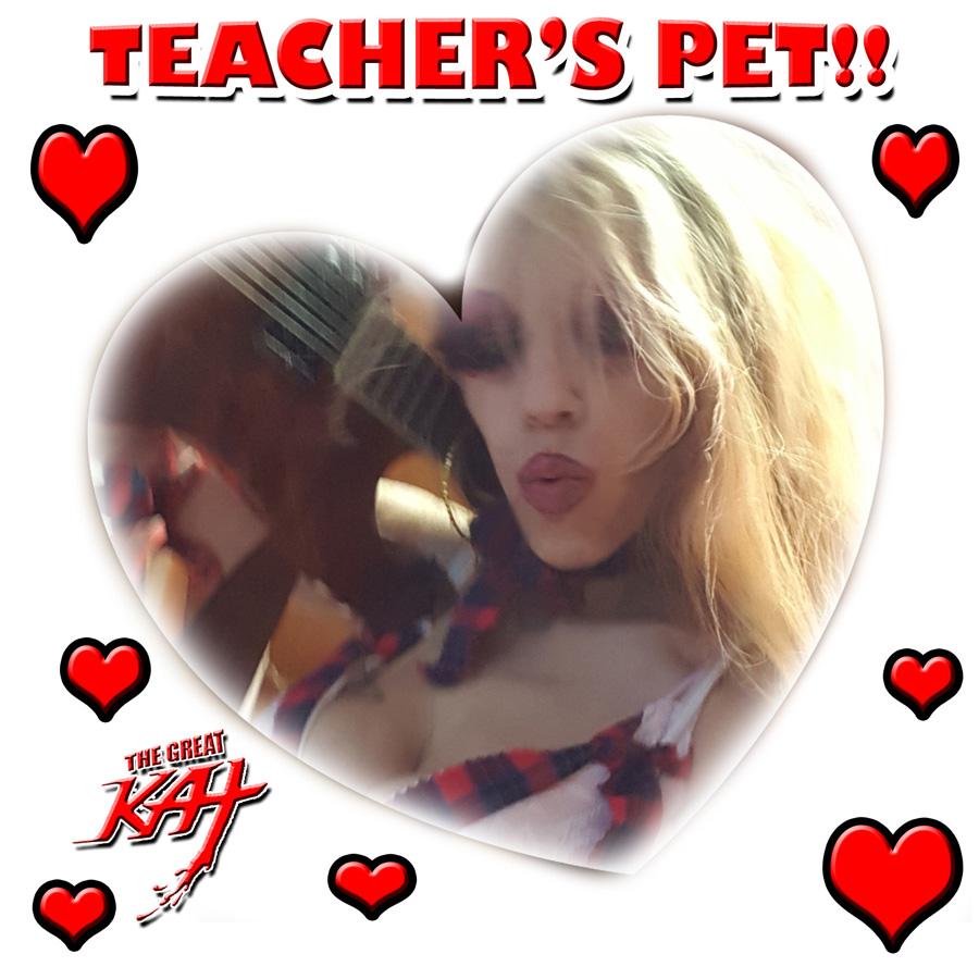 TEACHER'S PET declares THE GREAT KAT IS GOD!