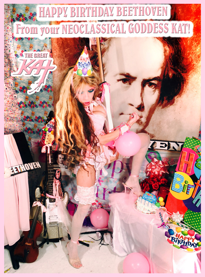 HAPPY BIRTHDAY BEETHOVEN From Your NEOCLASSICAL GODDESS KAT!