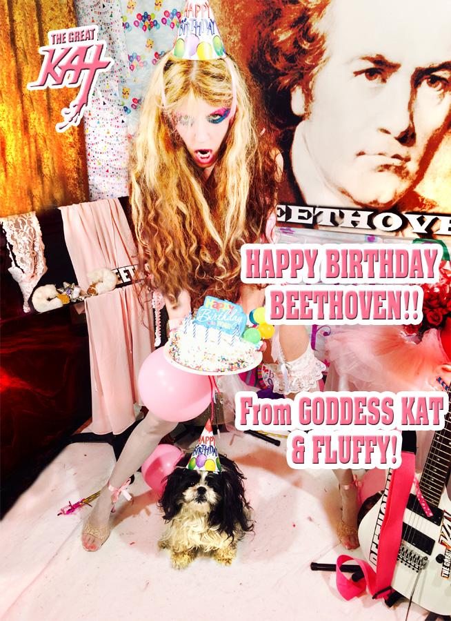 HAPPY BIRTHDAY BEETHOVEN! From GODDESS KAT & FLUFFY!