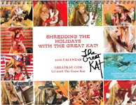 """THE GREAT KAT'S 2016 CALENDAR! """"SHREDDING THE HOLIDAYS WITH THE GREAT KAT!"""" 12 Months of BLISTERING HOT KAT Shredding! 8x11 Color Photo Wall Calendar - Cover Personalized Autographed By The Great Kat!"""