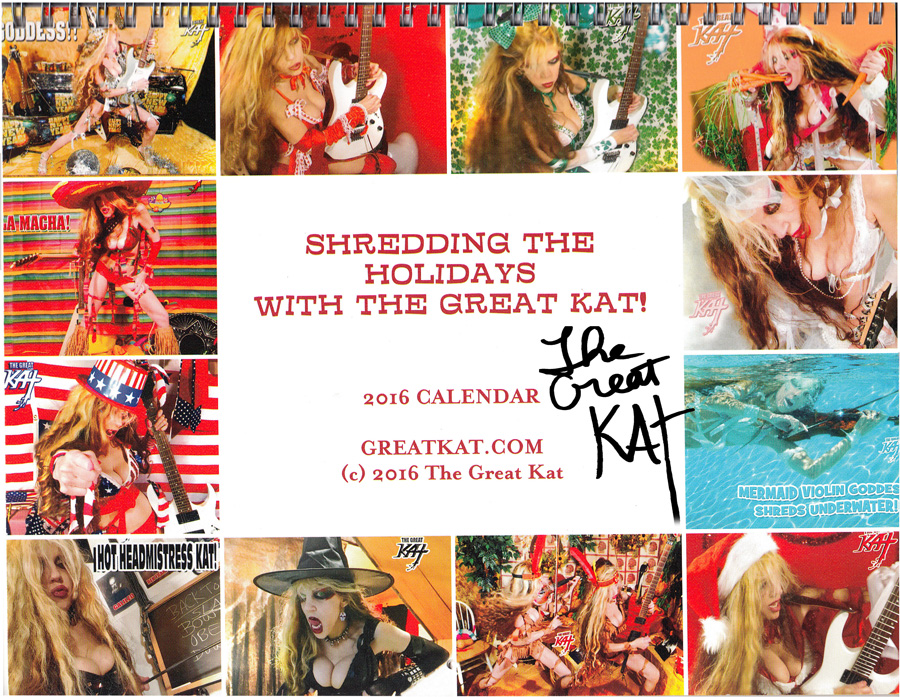 """NEW 2016 CALENDAR """"SHREDDING THE HOLIDAYS WITH THE GREAT KAT!"""" - 8x11 Color Photo Wall Calendar - Front Cover is PERSONALIZED AUTOGRAPHED by The Great Kat! - 12 Months of BLISTERING HOT Shredding Holiday Great Kat Photos!"""