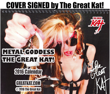 """NEW!! 2016 METAL CALENDAR """"METAL GODDESS THE GREAT KAT!"""" COVER -Personalized Autographed by The Great Kat ONLY $49.99!"""