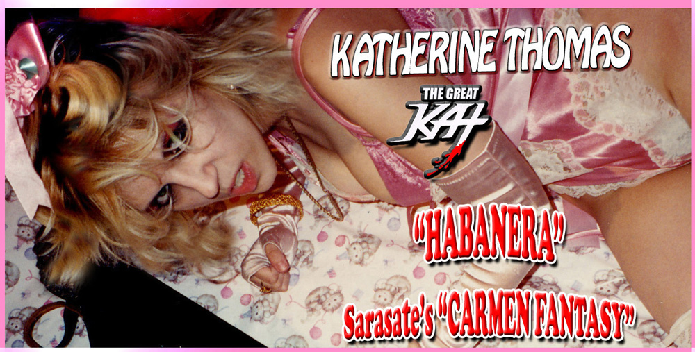 """HABANERA"" - HOT GYPSY VIOLIN RECORDING of KATHERINE THOMAS (THE GREAT KAT) performance of SARASATE'S ""CARMEN FANTASY"" from BIZET'S OPERA ""CARMEN""!"