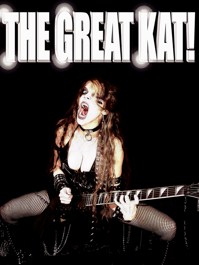 The ONE and ONLY: THE GREAT KAT!