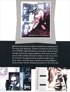"The Great Kat's ""DIGITAL BEETHOVEN ON CYBERSPEED"" CD-ROM/CD PROMO! ""Speed up your knowledge of classical music with the animated personality of The Great Kat."""