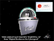 "BACH'S ""PARTITA #3"" Now Playing on The Great Kat CYBER-JUKEBOX! """