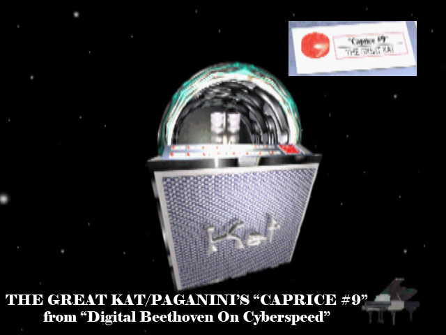 "PAGANINI'S ""CAPRICE #9"" Now Playing on THE GREAT KAT CYBER-JUKEBOX! From Great Kat's ""DIGITAL BEETHOVEN ON CYBERSPEED"" CD-ROM/CD!"