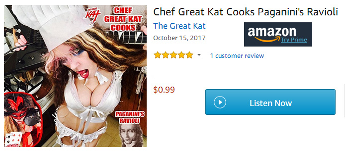 "PREMIERING on AMAZON: THE GREAT KAT'S NEW SINGLE ""CHEF GREAT KAT COOKS PAGANINI'S RAVIOLI"": Listen at  https://www.amazon.com/Chef-Great-Cooks-Paganinis-Ravioli/dp/B076HW9VBM"