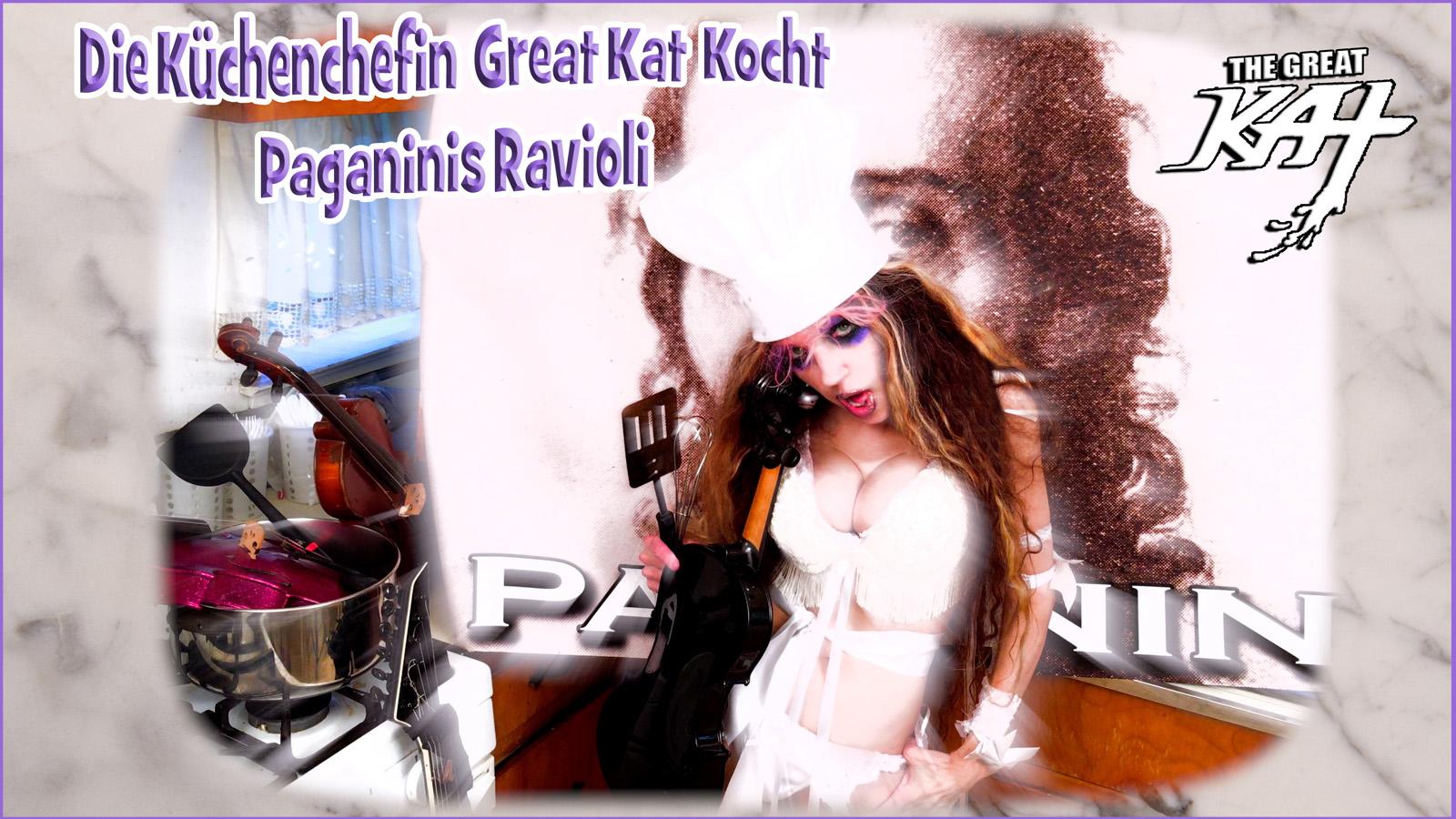 "The Great Kat's ""Die Küchenchefin Great Kat Kocht Paganinis Ravioli"""