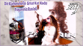 "The Great Kat's ""Die Küchenchefin Great Kat Kocht Paganinis Ravioli"""
