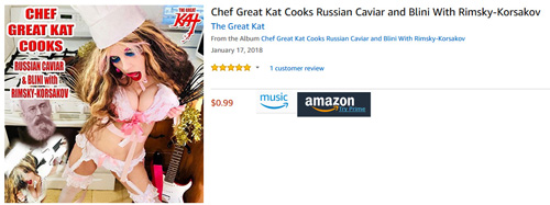 "Amazon Music Premieres The Great Kat's Virtuoso Cooking/Shredding NEW SINGLE ""#CHEF GREAT KAT COOKS #RUSSIAN CAVIAR AND BLINI WITH RIMSKY-KORSAKOV"" Digital Audio!"