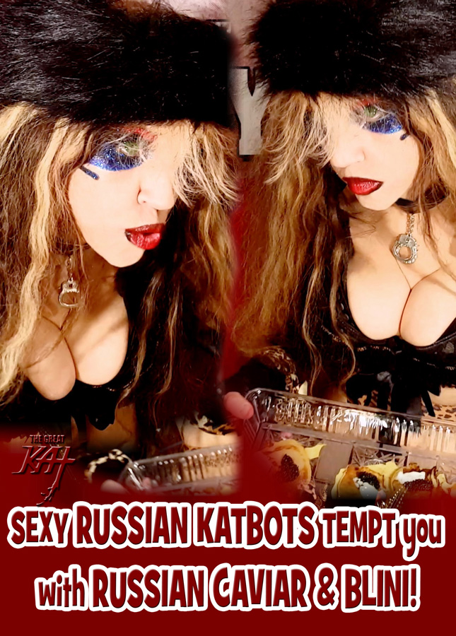 """SEXY RUSSIAN KATBOTS TEMPT you with RUSSIAN CAVIAR & BLINI! From """"CHEF GREAT KAT COOKS RUSSIAN CAVIAR AND BLINI WITH RIMSKY-KORSAKOV"""" VIDEO!!"""