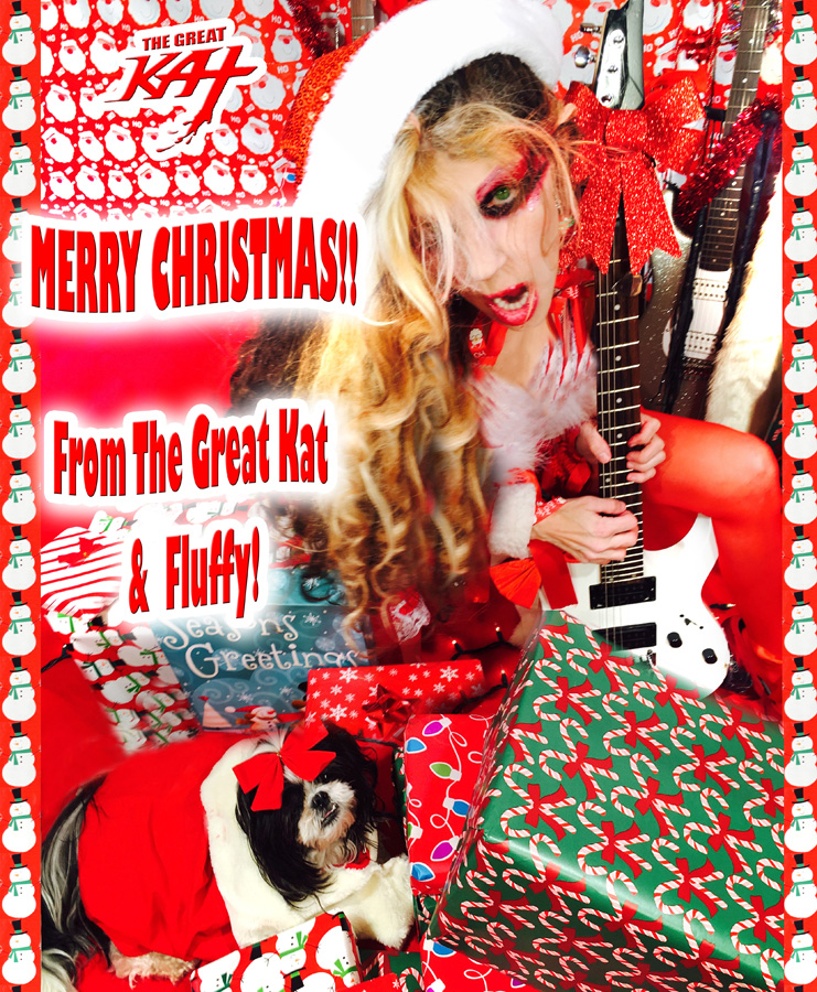 MERRY CHRISTMAS!! From The Great Kat & Fluffy!