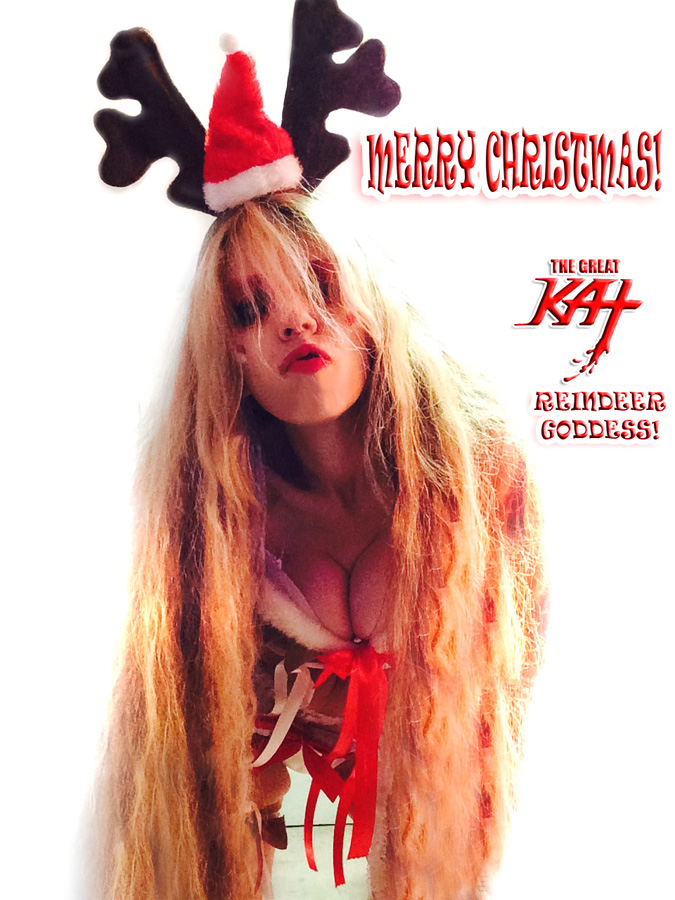 MERRY CHRISTMAS! from THE GREAT KAT REINDEER GODDESS!