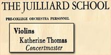 KATHERINE THOMAS, CONCERTMASTER of the JUILLIARD SCHOOL Pre-College ORCHESTRA