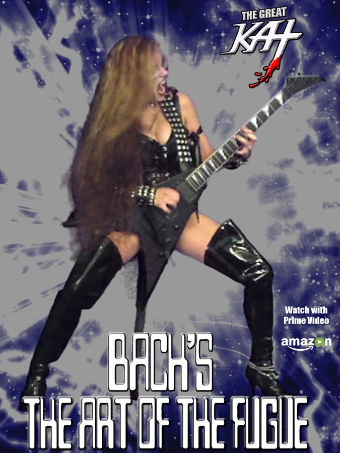 "AMAZON PRIME PREMIERES The Great Kat's BACH'S ""THE ART OF THE FUGUE"" MUSIC VIDEO! WATCH at https://www.amazon.com/dp/B0756Q5WKV/ The Great Kat ""Top 10 Fastest Shredders Of All Time""/Juilliard Grad Violin Goddess Shreds Bach's The Art Of The Fugue starring The Great Kat's Heavy Metal Guitars & Baroque Harpsichords. J.S. Bach wrote The Art Of The Fugue in his last years while slowly going blind! Bach: Music For The Universe!"