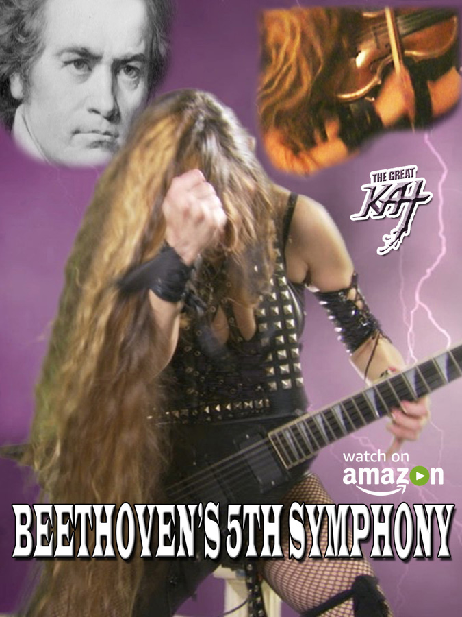"AMAZON PREMIERES The Great Kat's BEETHOVEN'S ""5th SYMPHONY""! WATCH at https://www.amazon.com/dp/B0759Z7R25 The Great Kat Reincarnation of Beethoven shreds Beethoven's 5th Symphony on both guitar and violin with the world's most famous 4 notes by history's first metalhead - Beethoven! The Great Kat is the ""Top 10 Fastest Shredders of All Time"", world's fastest guitar/violin shredder & Juilliard grad violin goddess shredding Beethoven into the future! Beethoven Rules! WATCH at https://www.amazon.com/dp/B0759Z7R25"
