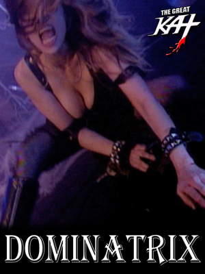 """NEW! iTUNES VIDEOS & APPLE MUSIC PREMIERE THE GREAT KAT'S """"DOMINATRIX"""" Music Video! WATCH at https://itunes.apple.com/us/music-video/dominatrix/1314637581  The Great Kat guitar dominatrix SHOCKS YOU as she DOMINATES, WHIPS, and ABUSES her WILLING VICTIMS, all while The Great Kat SHREDS her INSANE GUITAR! See why Guitar One magazine names The Great Kat """"Top 10 Fastest Shredders Of All Time - the world's first shredding dominatrix."""" Now, KNEEL before your DOMINATRIX!"""