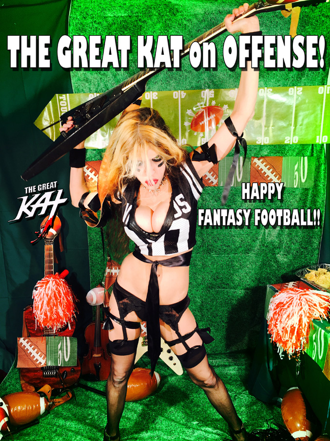 THE GREAT KAT on OFFENSE! HAPPY FANTASY FOOTBALL!!