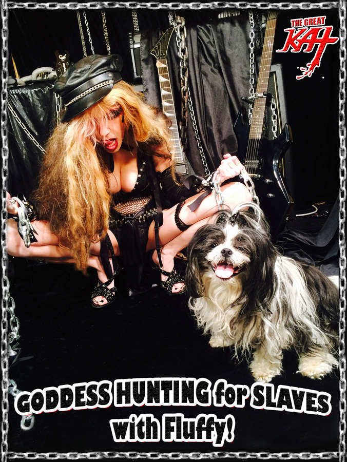 GODDESS HUNTING FOR SLAVES WITH FLUFFY!
