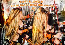 HAPPY HALLOWEEN! from THE GREAT KAT DOUBLE SHRED VIRTUOSO!