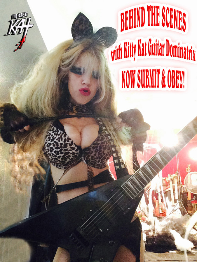 BEHIND THE SCENES with Kitty Kat Guitar Dominatrix - NOW SUBMIT & OBEY!