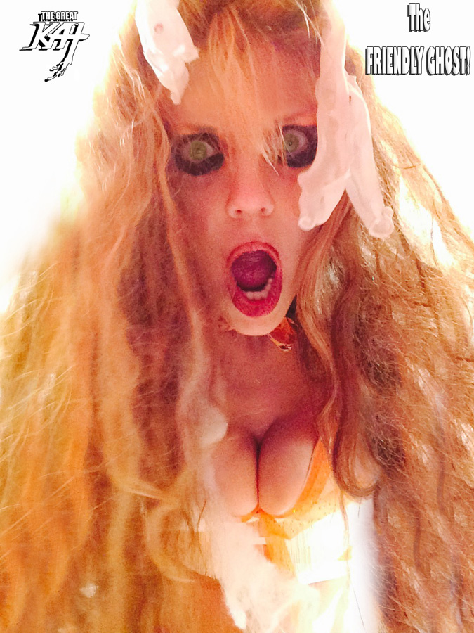 THE GREAT KAT The FRIENDLY GHOST!
