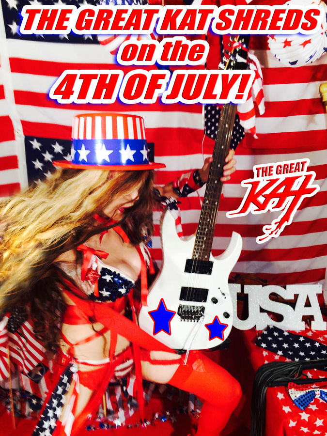 THE GREAT KAT SHREDS on the 4TH OF JULY!