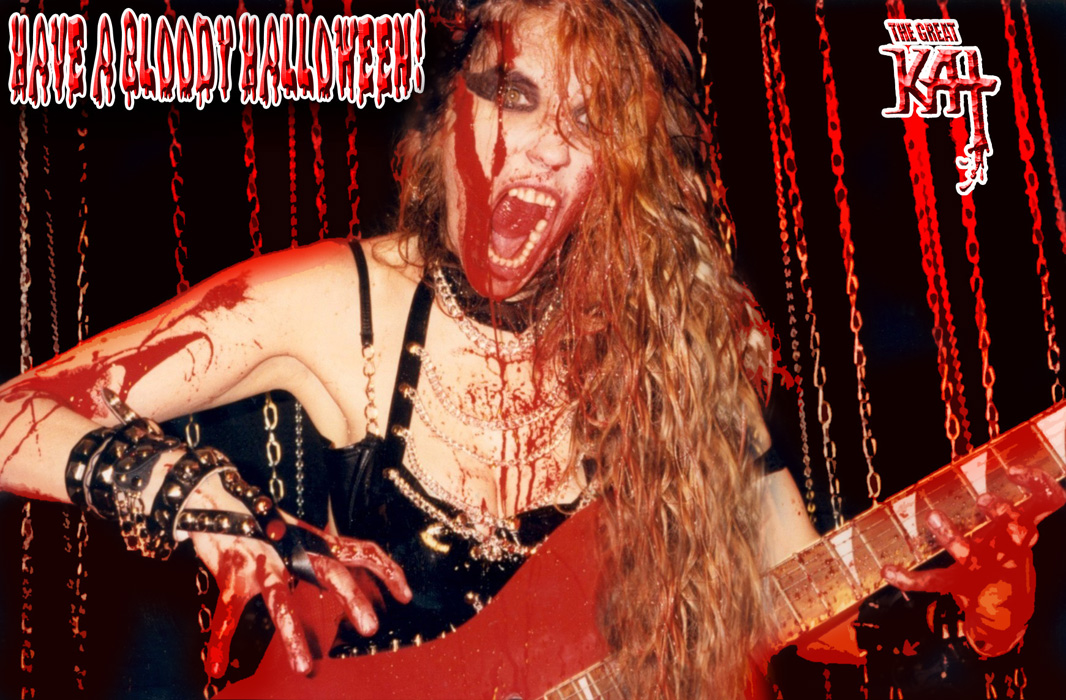 HAVE A BLOODY HALLOWEEN! FROM THE GREAT KAT!