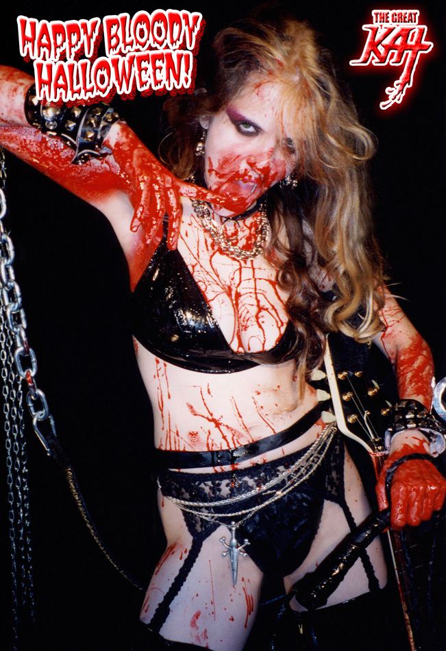 HAPPY BLOODY HALLOWEEN! FROM THE GREAT KAT!