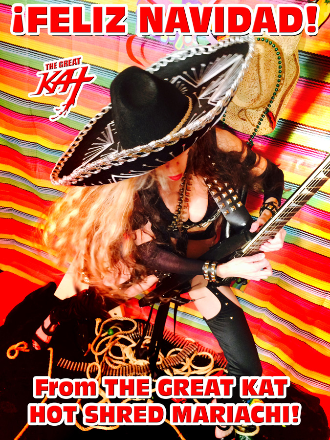 ¡FELIZ NAVIDAD! From THE GREAT KAT HOT SHRED MARIACHI!