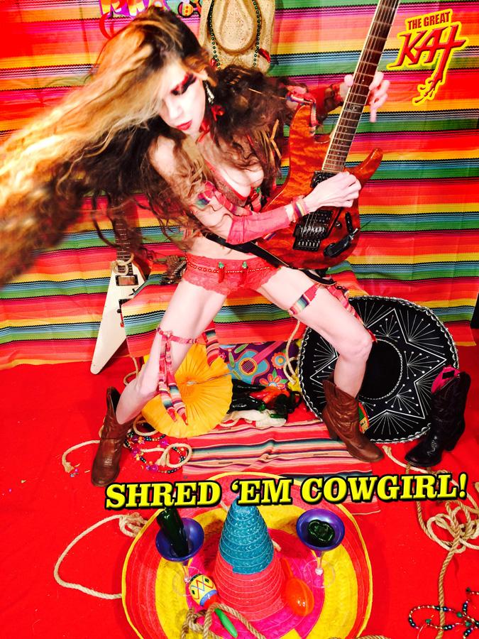 SHRED 'EM COWGIRL!