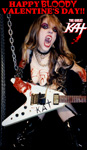 HAPPY BLOODY VALENTINE'S DAY FROM THE GREAT KAT BLOOD-DRIPPING GUITAR GODDESS!