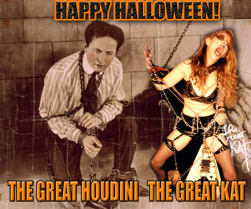 THE GREAT HOUDINI & THE GREAT KAT! HAPPY HALLOWEEN!