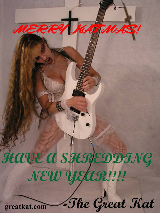 MERRY KATMAS! HAVE A SHREDDING NEW YEAR! THE GREAT KAT!!