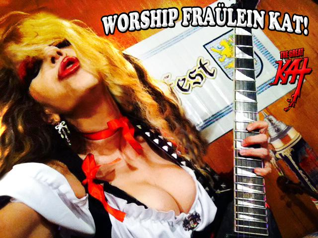 WORSHIP FRAÜLEIN KAT!