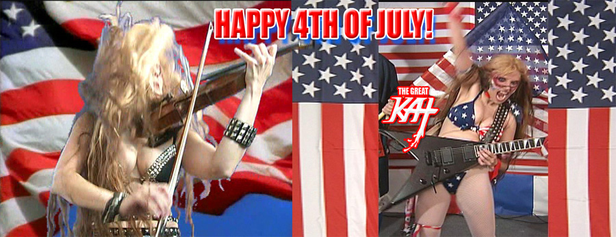 HAPPY 4TH OF JULY from THE GREAT KAT GUITAR/VIOLIN PATRIOT!