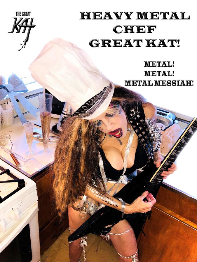 HEAVY METAL CHEF GREAT KAT! METAL! METAL! METAL MESSIAH!