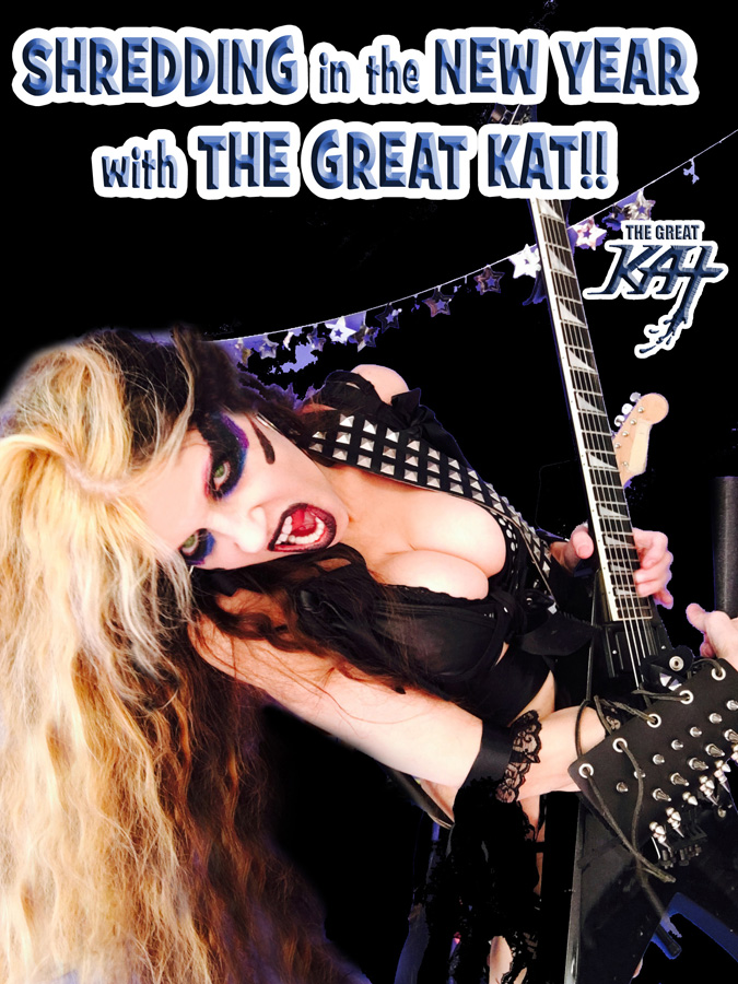 """SHREDDING in the NEW YEAR with THE GREAT KAT! from """"HAPPY NEW YEAR"""" HOLIDAY KAT PHOTOS!"""