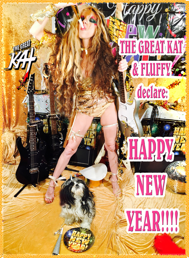 THE GREAT KAT & FLUFFY declare: HAPPY NEW YEAR!!!!