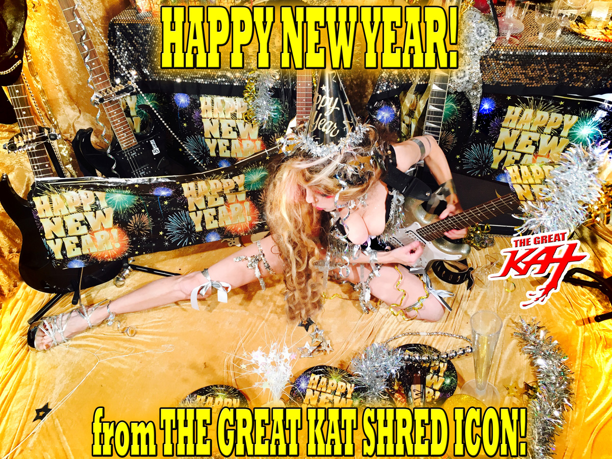 HAPPY NEW YEAR! from THE GREAT KAT SHRED ICON!