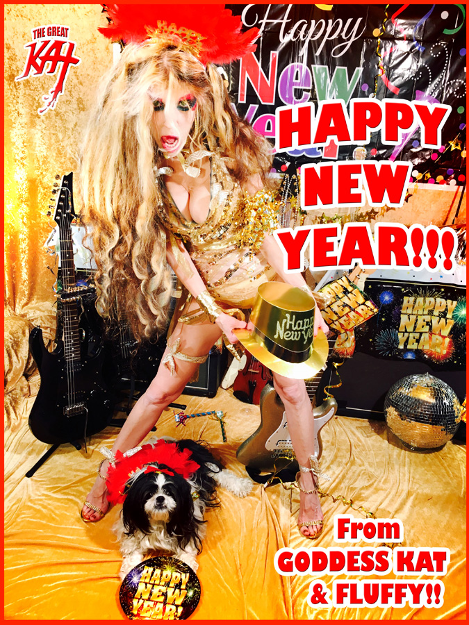 HAPPY NEW YEAR!!!  From GODDESS KAT & FLUFFY!!