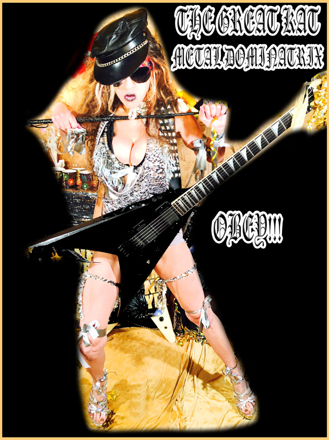 THE GREAT KAT METAL DOMINATRIX! OBEY!!!