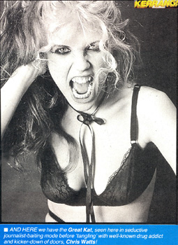 "KERRANG MAGAZINE FEATURES THE GREAT KAT! ""AND HERE we have the Great Kat, seen here in seductive journalist-baiting mode before 'tangling' with well-known kicker-down of doors, Chris Watts!"""