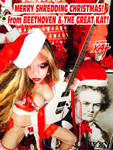 "MERRY SHREDDING CHRISTMAS! from BEETHOVEN & THE GREAT KAT! ! rom ""SANTA BEETHOVEN"" HOLIDAY KAT PHOTOS!"