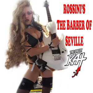 The Great Kat's ROSSINI'S THE BARBER OF SEVILLE SINGLE!